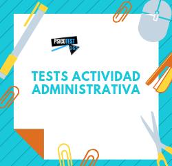 tests de actividad administrativa