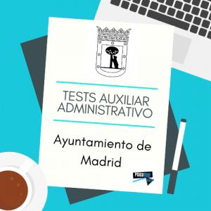 tests auxiliar administrativo ayuntamiento de madrid